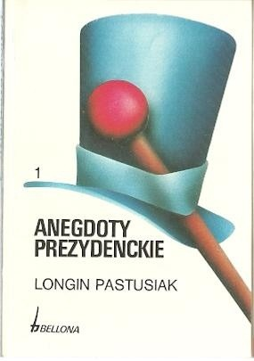 Okładka książki Anegdoty prezydenckie, tom 1
