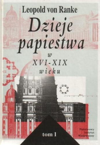 Okładka książki Dzieje papiestwa w XVI-XIX wieku, tom 1
