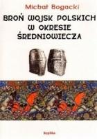 Broń wojsk polskich w okresie średniowiecza