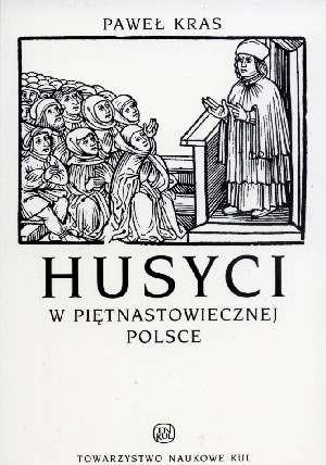 Okładka książki Husyci w piętnastowiecznej Polsce