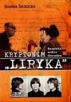"""Kryptonim """"Liryka"""". Bezpieka wobec literatów"""