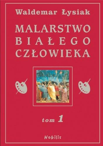 Okładka książki Malarstwo Białego Człowieka t.1
