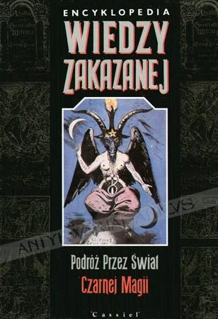 Okładka książki Encyklopedia Wiedzy Zakazanej - Podróż Przez Świat Czarnej Magii