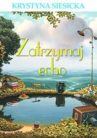 Okładka książki Zatrzymaj echo