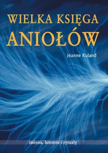 Okładka książki Wielka księga aniołów. Imiona, historie i rytuały