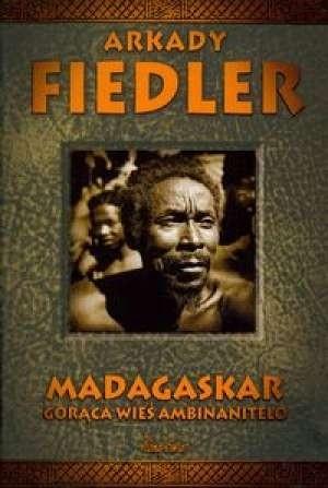 Okładka książki Madagaskar. Gorąca wieś Ambinanitelo