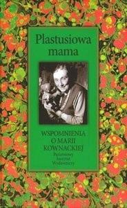 Okładka książki Plastusiowa mama. Wspomnienia o Marii Kownackiej