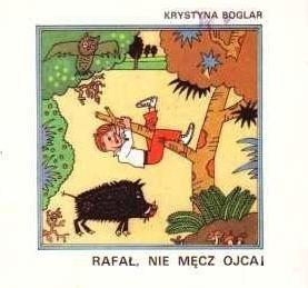 Okładka książki Rafał, nie męcz ojca