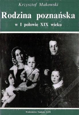 Okładka książki Rodzina poznańska w I połowie XIX wieku