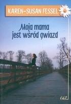 Okładka książki Moja mama jest wśród gwiazd