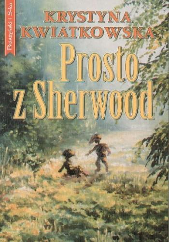 Okładka książki Prosto z Sherwood