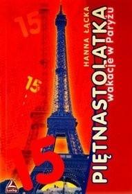 Okładka książki Piętnastolatka: Wakacje w Paryżu