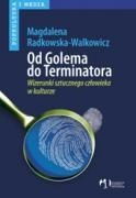 Okładka książki Od Golema do Terminatora. Wizerunek sztucznego człowieka w kulturze