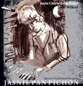 Okładka książki Jaśnie Pan Pichon. Rzecz o Fryderyku Chopinie