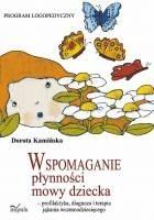 Okładka książki Wspomaganie płynności mowy dziecka - profilaktyka, diagnoza i terapia jąkania wczesnodziecięcego
