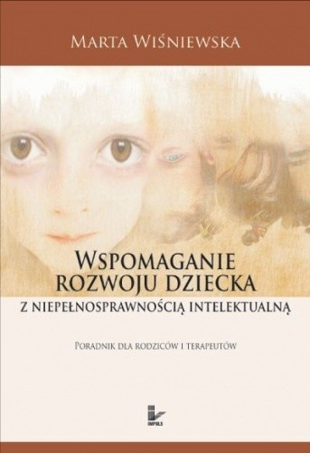 Okładka książki Wspomaganie rozwoju dziecka z niepełnosprawnością intelektualną