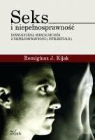 Okładka książki Seks i niepełnosprawność. Doświadczenia seksualne osób z niepełnosprawnością intelektualną