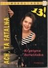 Okładka książki Ach, ta fatalna trzynastka! (Ach, ta fatalna 13!)