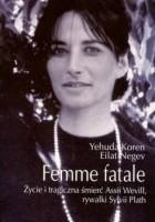 Femme fatale: Życie i tragiczna śmierć Assii Wevill, rywalki Sylvii Plath