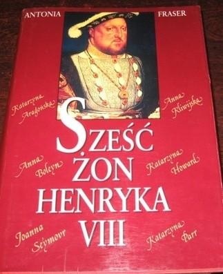 Okładka książki Sześć żon Henryka VIII