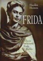 Frida. Życie i twórczość Fridy Kahlo
