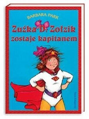 Okładka książki Zuźka D. Zołzik zostaje kapitanem