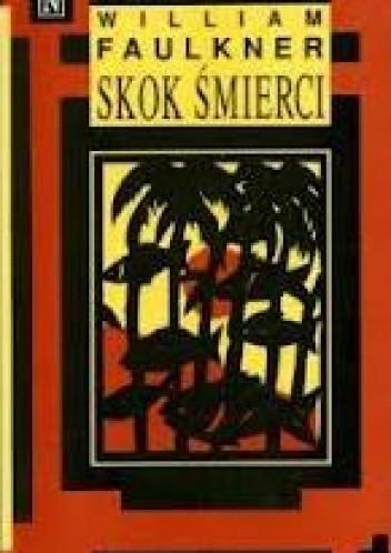 Okładka książki Skok śmierci. Mała antologia opowiadań