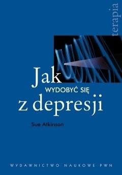 Okładka książki Jak wydobyć się z depresji?