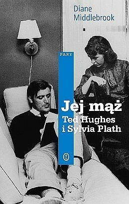 Okładka książki Jej mąż: Ted Hughes i Sylvia Plath