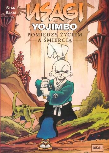 Okładka książki Usagi Yojimbo: Pomiędzy życiem, a śmiercią
