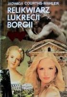 Relikwiarz Lukrecji Borgii