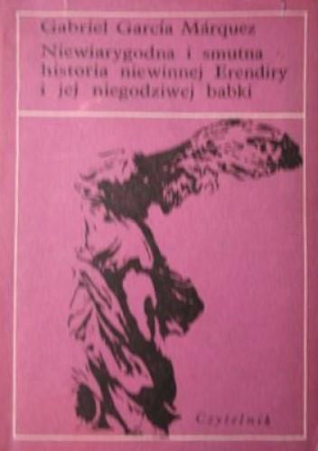 Okładka książki Niewiarygodna i smutna historia niewinnej Erendiry i jej niegodziwej babki