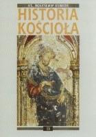 Historia Kościoła. Tom II: wczesne średniowiecze chrześcijańskie