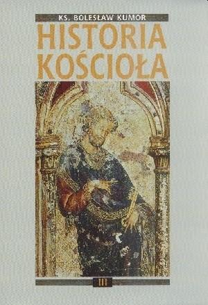 Okładka książki Historia Kościoła. Tom III: złoty okres średniowiecza chrześcijańskiego