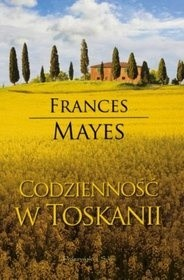 Okładka książki Codzienność w Toskanii