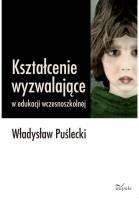 Okładka książki Kształcenie wyzwalające w edukacji wczesnoszkolnej