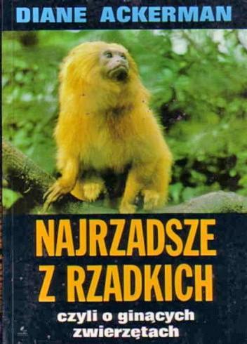 Okładka książki Najrzadsze z rzadkich,  czyli o ginących zwierzętach