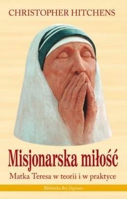 Okładka książki Misjonarska miłość. Matka Teresa w teorii i w praktyce