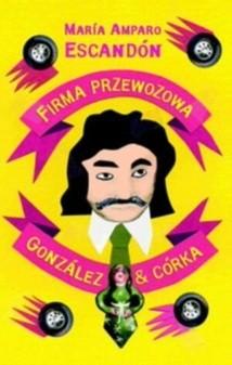 Okładka książki Firma przewozowa Gonzalez & córka