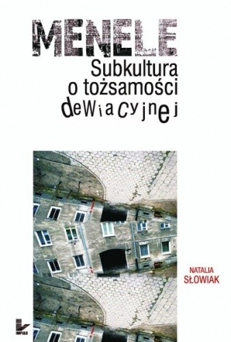 Okładka książki Menele - Subkultura o tożsamości dewiacyjnej