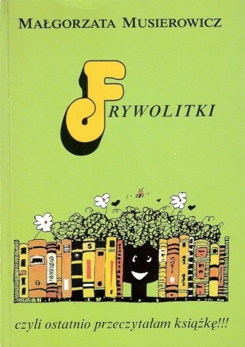 Okładka książki Frywolitki, czyli ostatnio przeczytałam książkę!!! (wybór z lat 1994-1997)