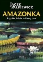 Amazonka. Zagadka źródła królowej rzek