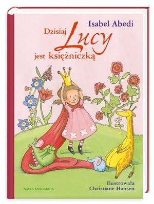 Okładka książki Dzisiaj Lucy jest księżniczką