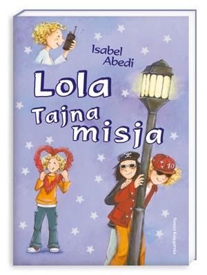 Okładka książki Lola: Tajna misja