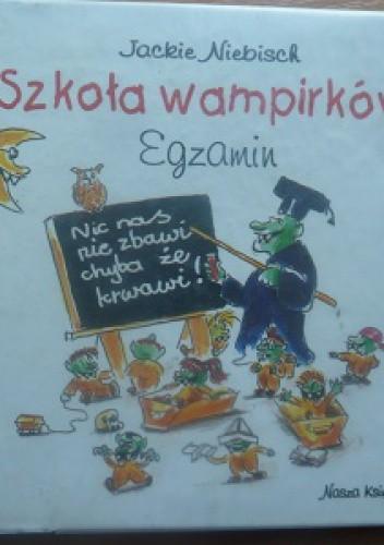Okładka książki Szkoła Wampirków. Egzamin
