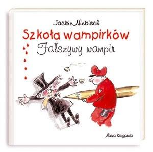 Okładka książki Szkoła wampirków. Fałszywy wampir