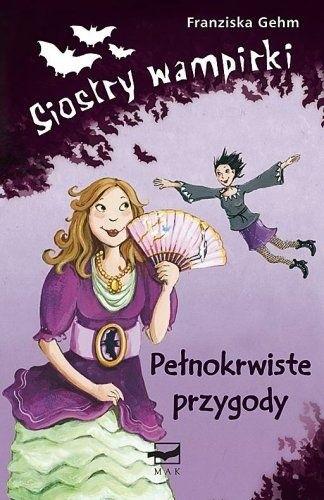 Okładka książki Siostry wampirki. Pełnokrwiste przygody
