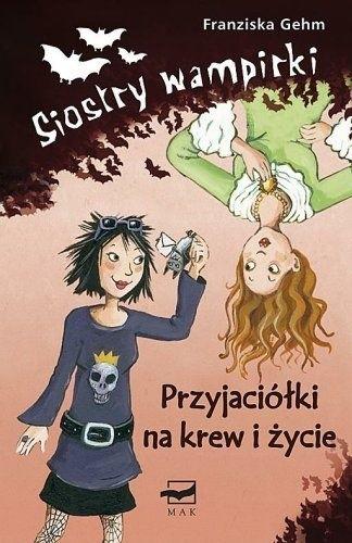 Okładka książki Siostry wampirki. Przyjaciółki na krew i życie
