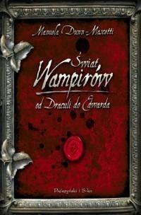 Okładka książki Świat wampirów. Od Draculi do Edwarda