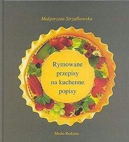 Okładka książki Rymowane przepisy na kuchenne popisy